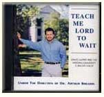 Teach Me Lord To Wait